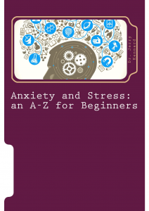 Book Cover: Anxiety and Stress: An A-Z for Beginners